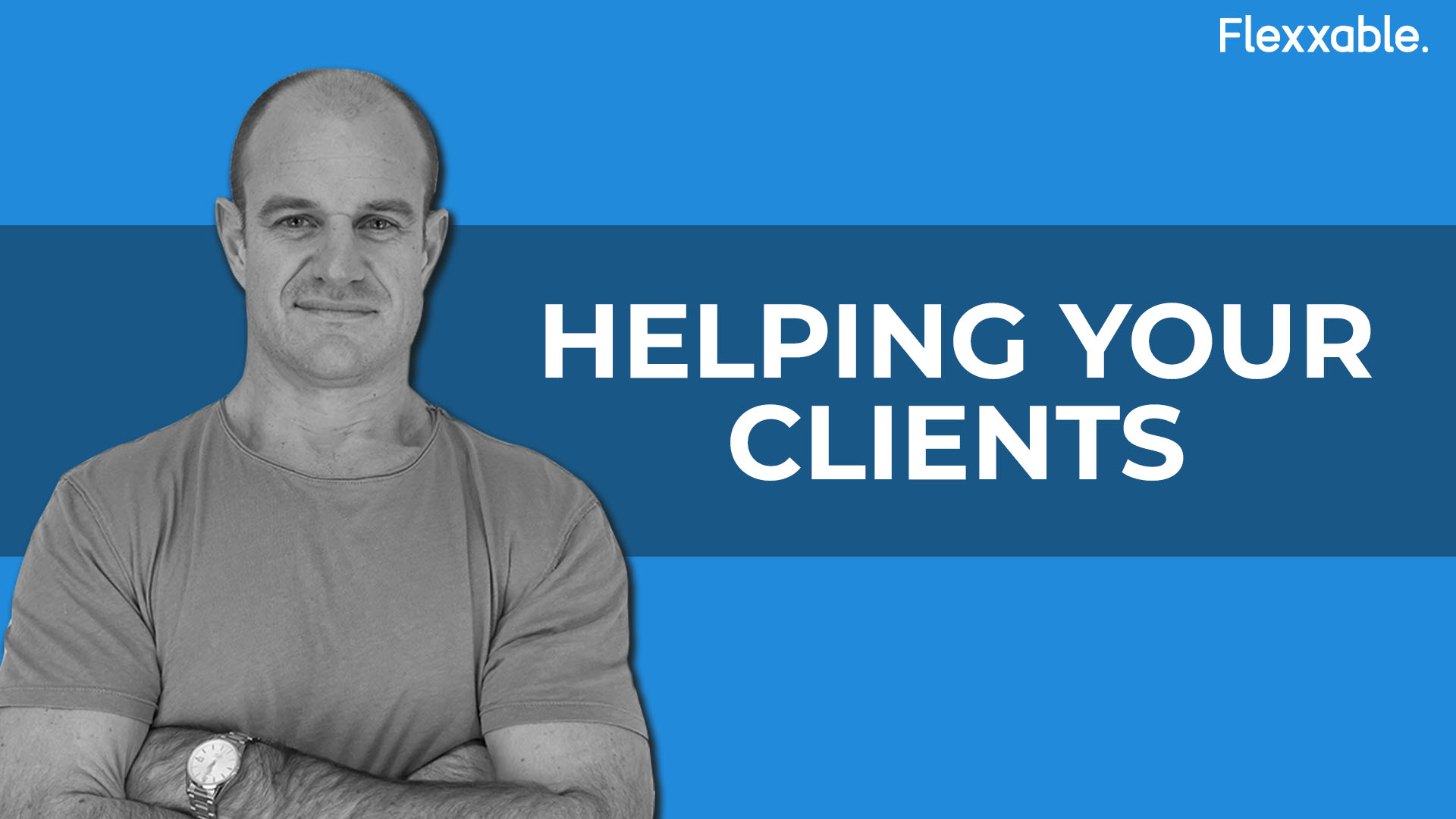 Helping Your Clients